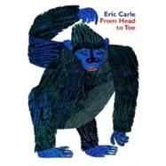 From Head to Toe by Carle, Eric, 9780694013012