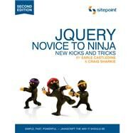 JQuery : Novice to Ninja - New Kicks and Tricks by Castledine, Earle; Sharkie, Craig, 9780987153012