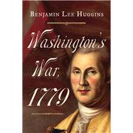 Washington's War 1779 by Huggins, Benjamin Lee, 9781594163012