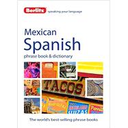 Berlitz Mexican Spanish Phrase Book & Dictionary by Berlitz International, Inc., 9781780043012