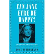 Can Jane Eyre Be Happy? by Sutherland, John, 9781785783012