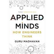Applied Minds by Madhavan, Guru, 9780393353013