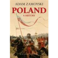 Poland : A History by Zamoyski, Adam, 9780781813013