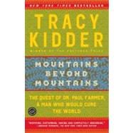 Mountains Beyond Mountains by KIDDER, TRACY, 9780812973013