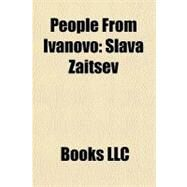 People from Ivanovo : Slava Zaitsev by , 9781156333013