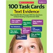100 Task Cards: Text Evidence Reproducible Mini-Passages With Key Questions to Boost Reading Comprehension Skills by Unknown, 9781338113013