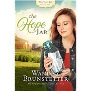 The Hope Jar by Brunstetter, Wanda E., 9781432853013