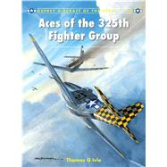 Aces of the 325th Fighter Group by Ivie, Tom; Davey, Chris, 9781780963013