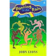 Dancing in the Rain by Lyons, John, 9781845233013