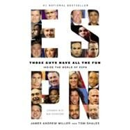 Those Guys Have All the Fun : Inside the World of ESPN by Miller, James Andrew; Shales, Tom, 9780316043014