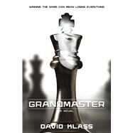 Grandmaster A Novel by Klass, David, 9781250063014