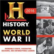 History Channel World War II 2016 Calendar by History Channel, 9781492623014
