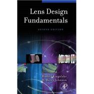 Lens Design Fundamentals by Kingslake, Rudolf; Johnson, R. Barry, 9780123743015