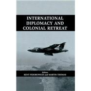 International Diplomacy and Colonial Retreat by Fedorowich,Kent, 9781138973015