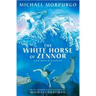 The White Horse of Zennor and Other Stories by Morpurgo, Michael; Foreman, Michael, 9781405273015