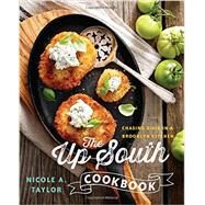 The Up South Cookbook by Taylor, Nicole A., 9781581573015