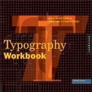 Typography Workbook: A Real-World Guide to Using Type in Graphic Design by Samara, Timothy, 9781592533015
