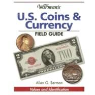 Warman's U. S. Coins and Currency Field Guide : Value and Identification by Berman, Allen G., 9780896893016