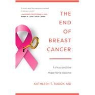 The End of Breast Cancer by Ruddy, Kathleen T., M.D., 9781510723016
