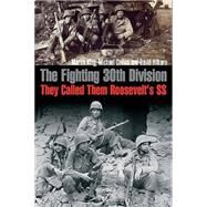 The Fighting 30th Division by Hilborn, David; King, Martin; Collins, Michael, 9781612003016