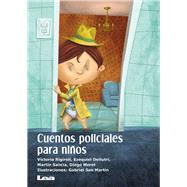 Cuentos policiales para niños by Rigiroli, Victoria, 9789877183016