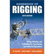 Handbook of Rigging For Construction and Industrial Operations by MacDonald, Joseph; Rossnagel, W.; Higgins, Lindley, 9780071493017