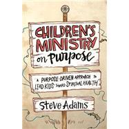 Children's Ministry on Purpose by Adams, Steve; Warren, Rick, 9780310523017