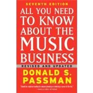 All You Need to Know About the Music Business; Seventh Edition