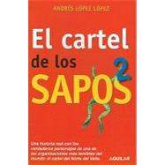 El Cartel De Los Sapos / the Snitch Cartel by Lopez, Andres Lopez, 9781616053017