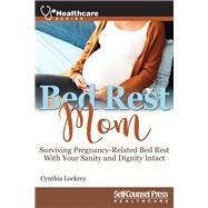 Bed Rest Mom by Lockrey, Cynthia, 9781770403017