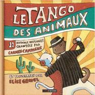 Le Tango Des Animaux by Campagne, Carmen; Gravel, Elise, 9782923163017
