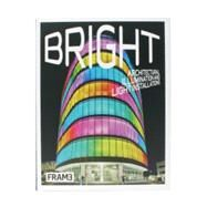 Bright : Architectural Illumination and Light Installations by Lowther, Clare, 9783899553017