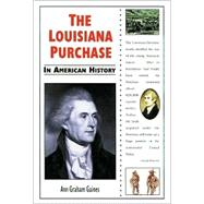 The Louisiana Purchase in American History by Gaines, Ann, 9780766013018