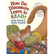 How Do Dinosaurs Learn to Read? by Yolen, Jane; Teague, Mark, 9781338233018