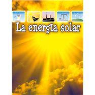 La energía solar / Solar Energy by Armentrout, David; Armentrout, Patricia, 9781627173018