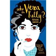 Who Is Vera Kelly? by Knecht, Rosalie, 9781947793019