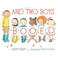And Two Boys Booed by Viorst, Judith; Blackall, Sophie, 9780374303020