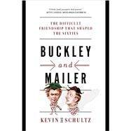 Buckley and Mailer by Schultz, Kevin M., 9780393353020