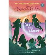 Never Girls #8: Far from Shore (Disney: The Never Girls) by THORPE, KIKICHRISTY, JANA, 9780736433020