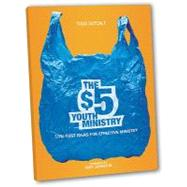 The $5 Youth Ministry: Low-cost Ideas for Effective Ministry by Outcalt, Todd, 9780764463020