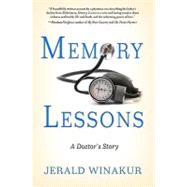 Memory Lessons : A Doctor's Story by Winakur, Jerald, 9781401303020