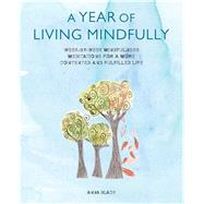 A Year of Living Mindfully by Black, Anna, 9781782493020