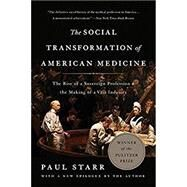 The Social Transformation of American Medicine by Starr, Paul, 9780465093021