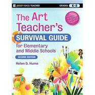 The Art Teacher's Survival Guide for Elementary and Middle Schools by Hume, Helen D., 9780470183021