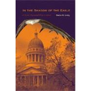In the Shadow of the Eagle : A Tribal Representative in Maine by Loring, Donna M., 9780884483021