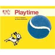 Playtime A Mutts Treasury by McDonnell, Patrick, 9781449463021