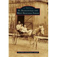 St. Francisville and West Feliciana Parish by Butler, Anne; Ferachi, Norman C., 9781467113021