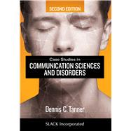 Case Studies in Communication Sciences and Disorders by Tanner, Dennis C., 9781630913021