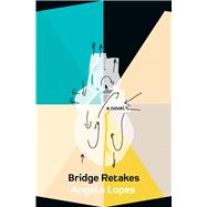 Bridge Retakes by Lopes, Angela, 9781771663021