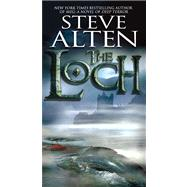 The Loch by Alten, Steve, 9780765363022